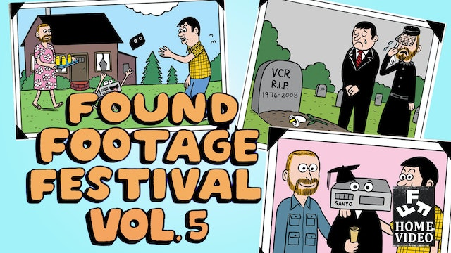 Found Footage Festival: Volume 5