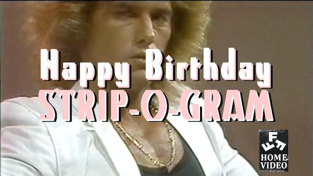 Happy Birthday Strip-O-Gram