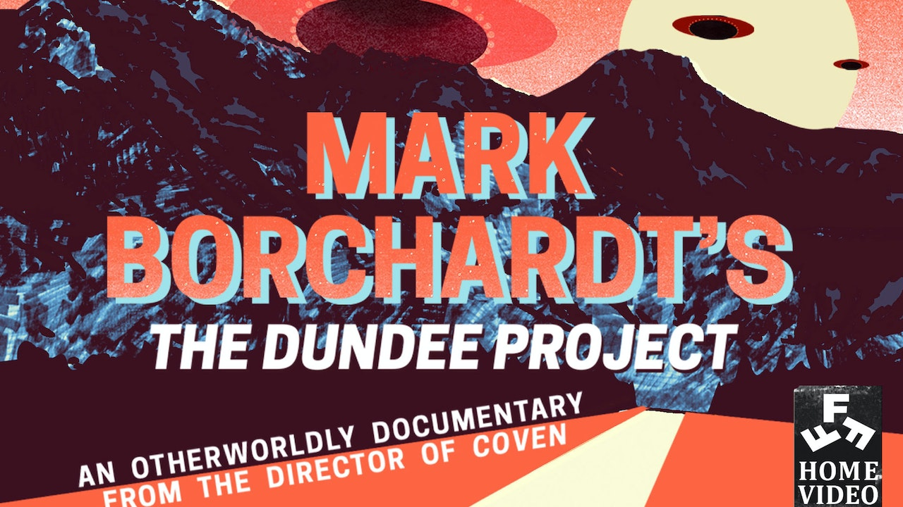 Mark Borchardt's The Dundee Project