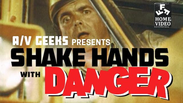 A/V Geeks Presents: Shake Hands With Danger