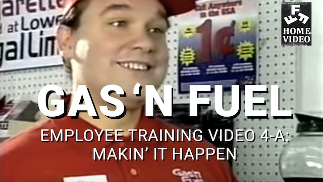 Gas 'N Fuel Employee Training Video #4A: Makin' It Happen