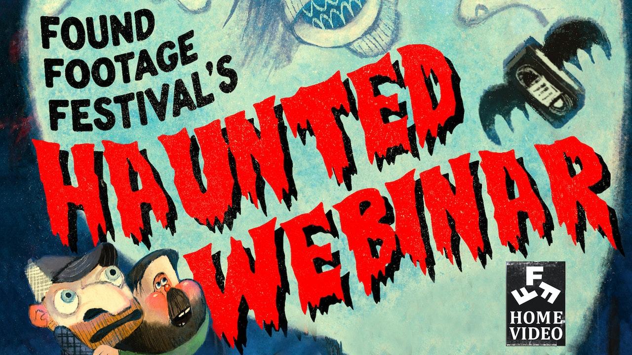 Found Footage Festival's Haunted Webinar