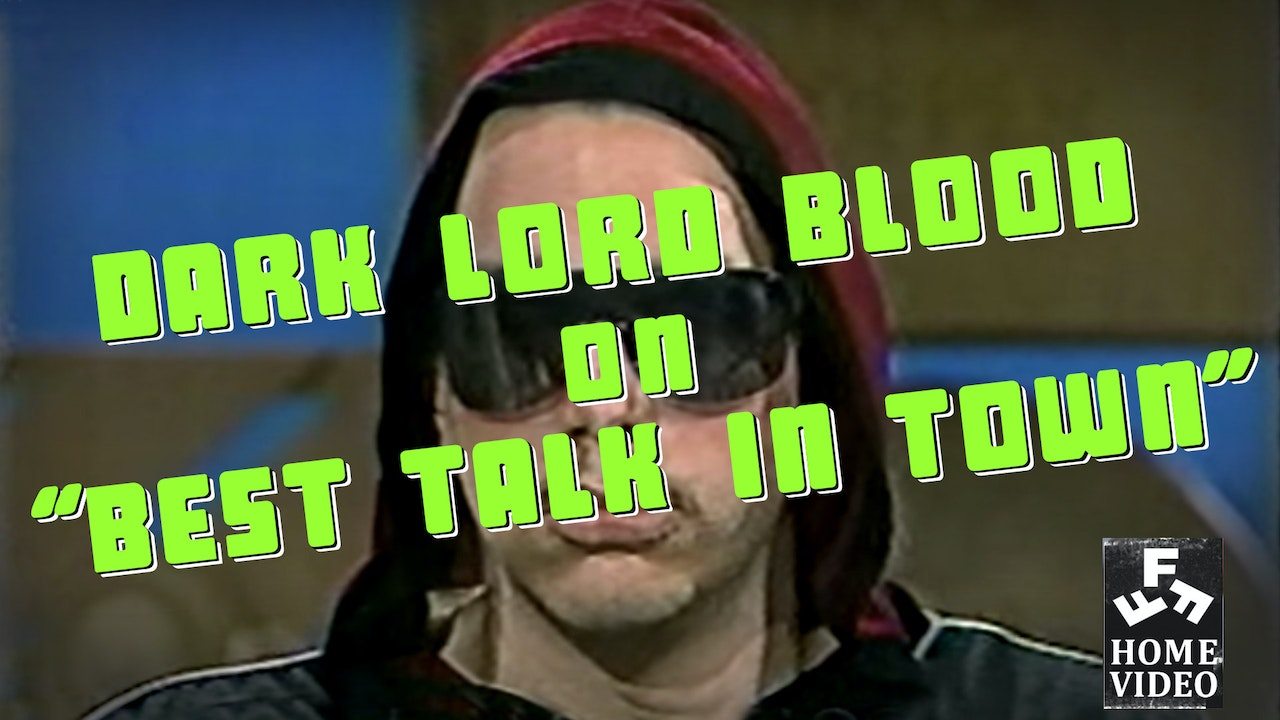 "Dark Lord Blood On ""Best Talk In Town"""