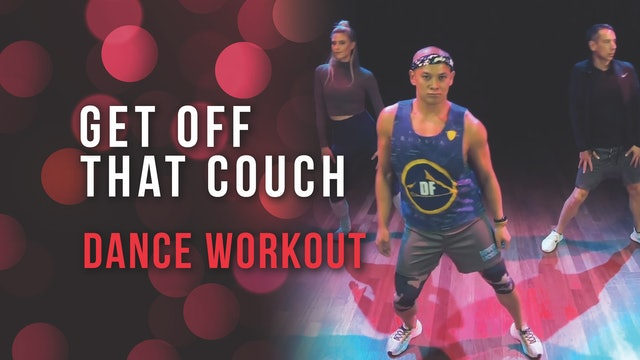 Get Off That Couch - Dance Workout