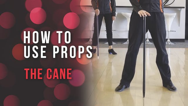 How To Use Props - The Cane