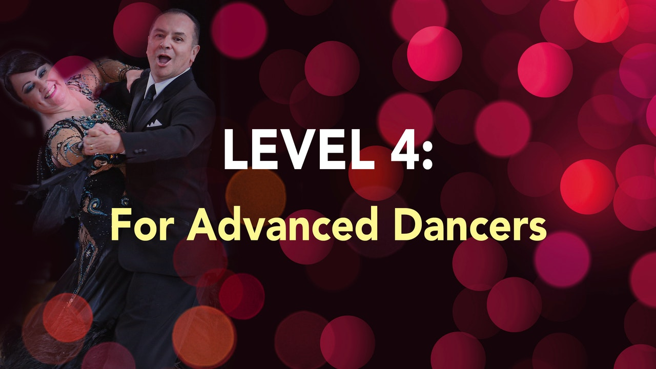 LEVEL 4 - For Advanced Dancers