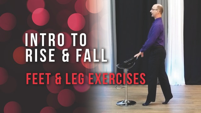 Intro To Rise and Fall - Feet and Leg Exercises