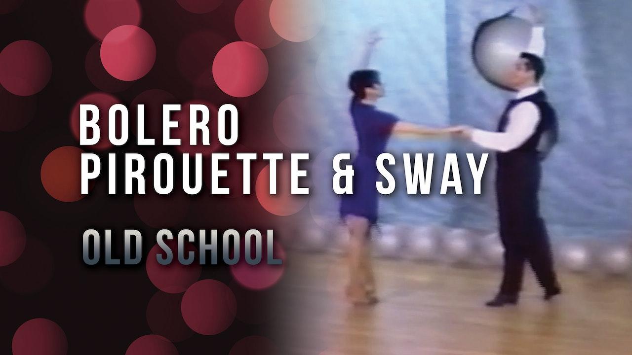 Bolero - Pirouette & Sway