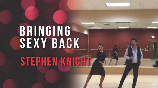 Stephen Knight - Bringing Sexy Back