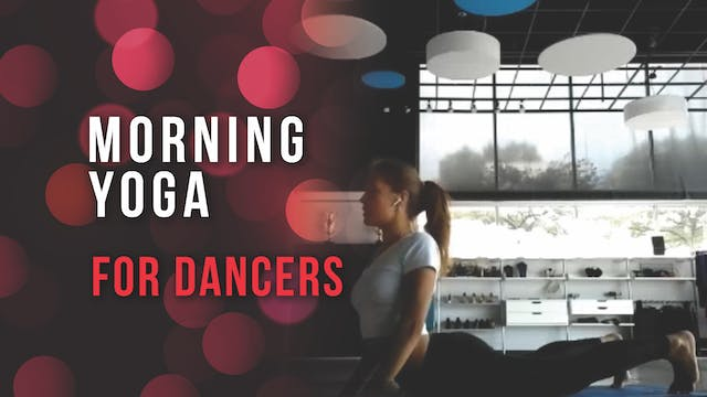 Morning Yoga - For Dancers