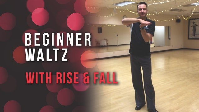 Beginner Waltz with Rise and Fall
