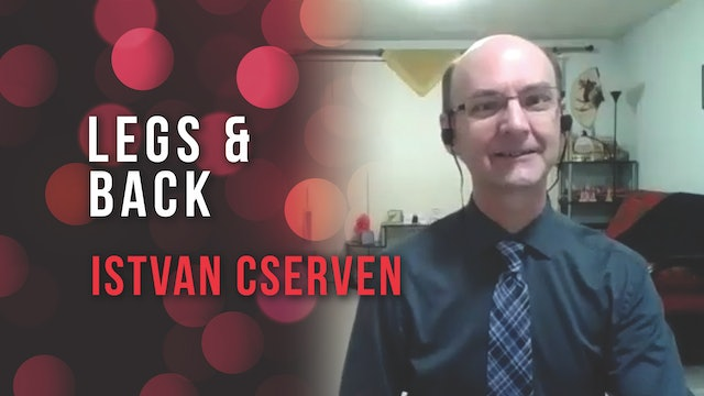 Istvan Cserven - How to Use Your Legs & Back