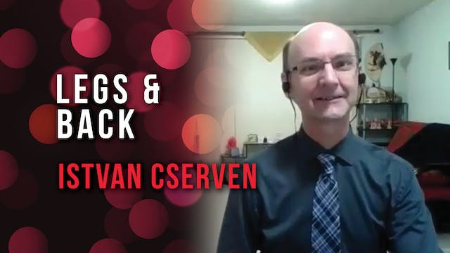 Istvan Cserven - How to Use Your Legs...