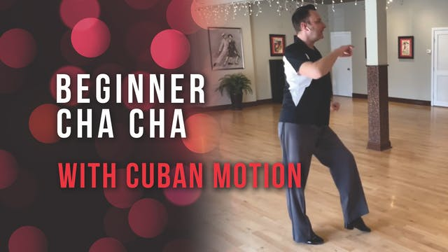 Beginner Cha Cha with Cuban Motion