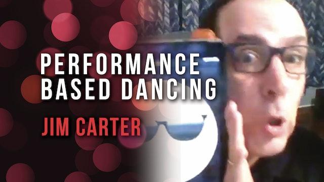 Jim Carter - Performance Based Dancing