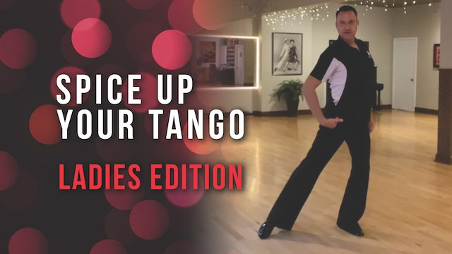 Spice Up Your Tango - Ladies Edition