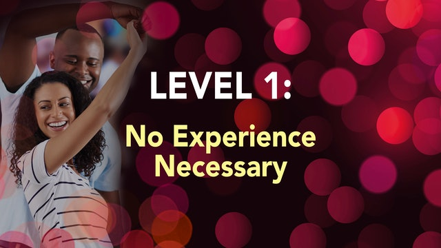LEVEL 1 - No Experience Necessary