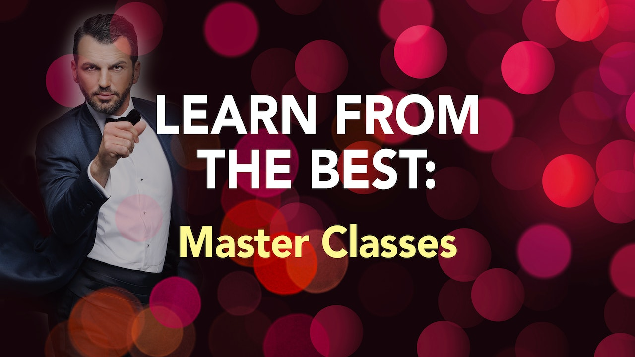 LEARN FROM THE BEST: Master Classes