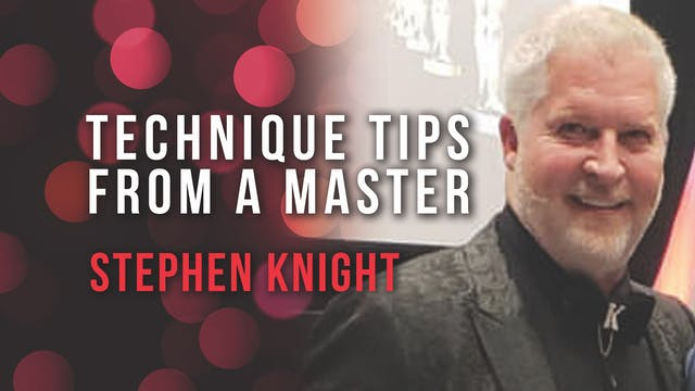 Technique Tips from a Master