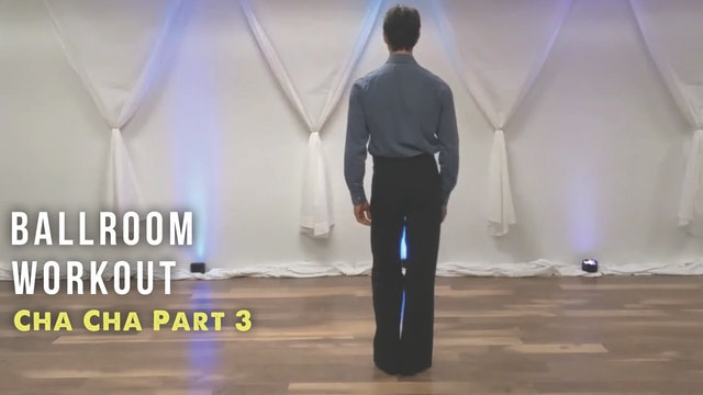 Ballroom Workout CHA CHA Part 3