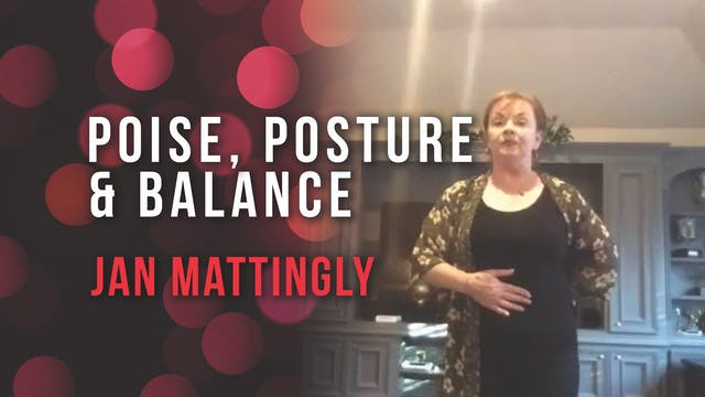 Jan Mattingly - Poise, Posture and Ba...