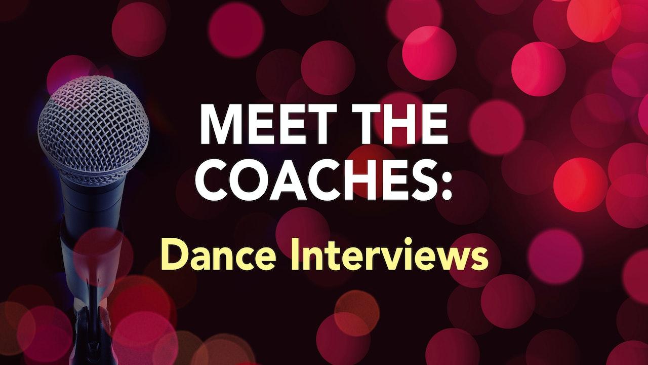 MEET THE COACHES: Dance Interviews