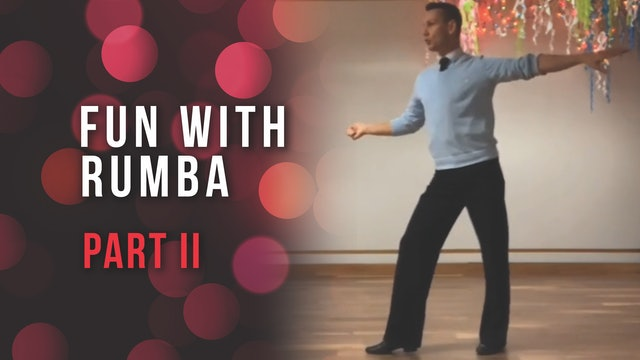 Fun With Rumba - Part II
