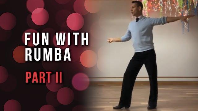 Fun With Rumba - Part II