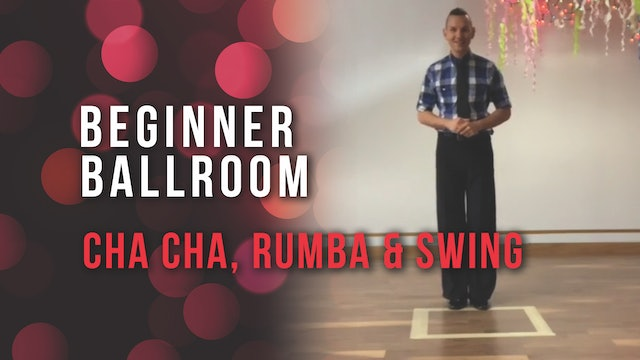 Beginner Ballroom: Cha Cha, Rumba & Swing