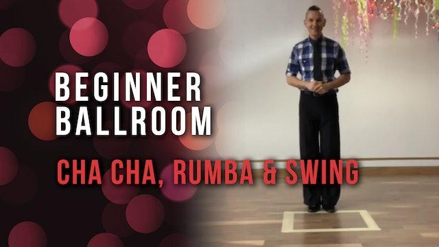 Beginner Ballroom: Cha Cha, Rumba & Swing