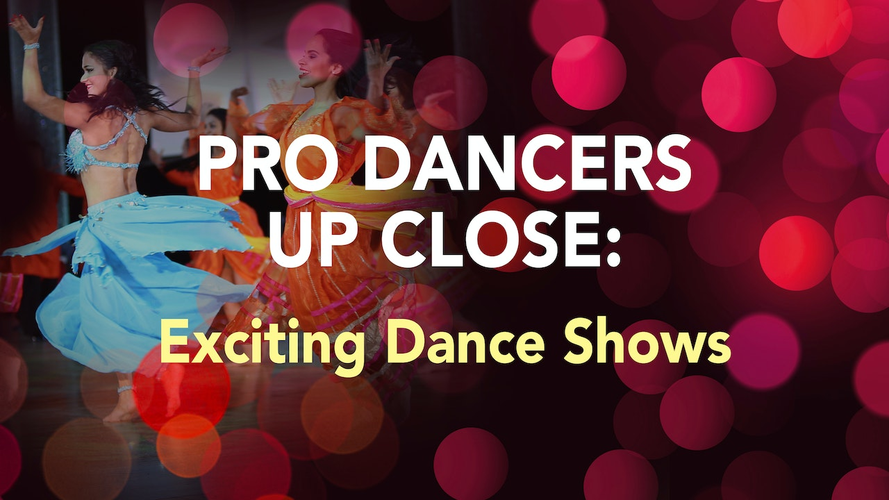 PRO DANCERS UP CLOSE: Exciting Dance Shows