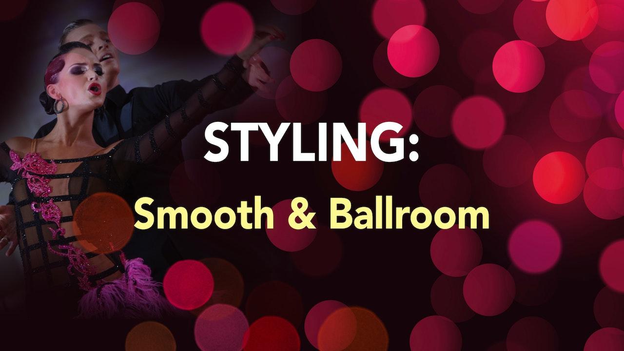 STYLING: Smooth & Ballroom