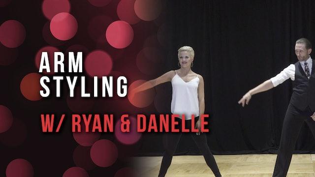 Arm Styling w/ Ryan & Danelle