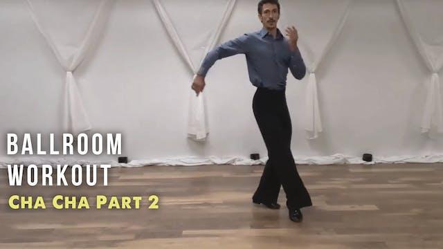 Ballroom Workout CHA CHA Part 2