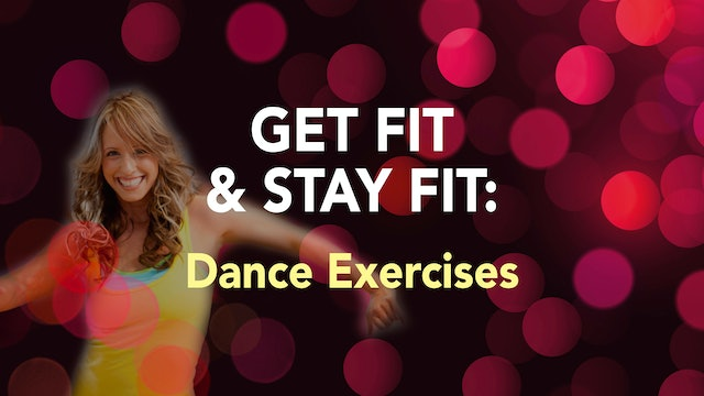 GET FIT & STAY FIT: Dance Exercises