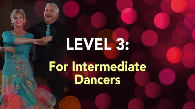 LEVEL 3 - For Intermediate Dancers