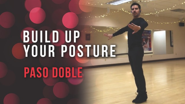 Paso Doble - Build Up Your Posture