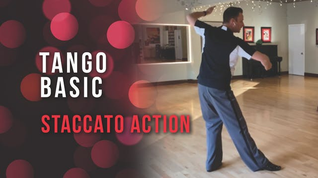 Basic Tango - Staccato Action
