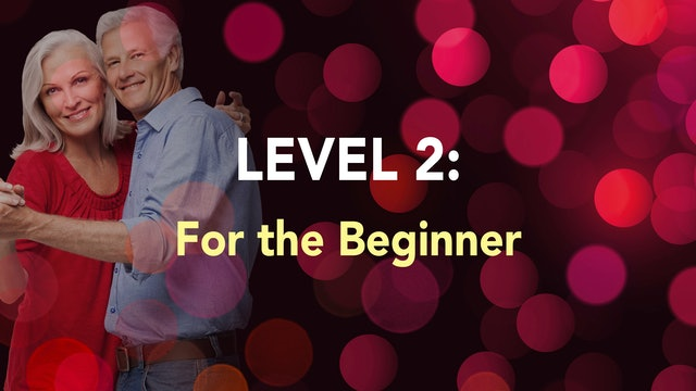 LEVEL 2 - For The Beginner