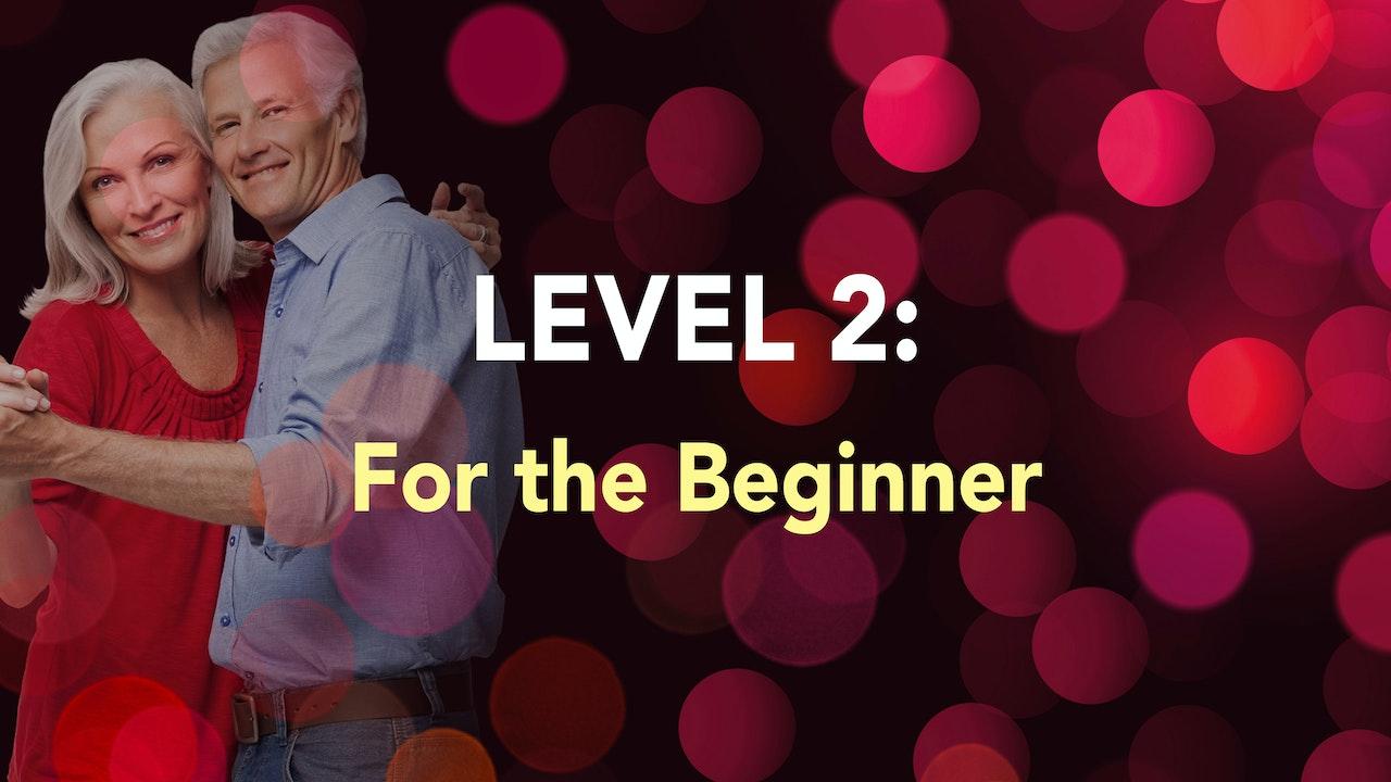 LEVEL 2 - For The Beginner