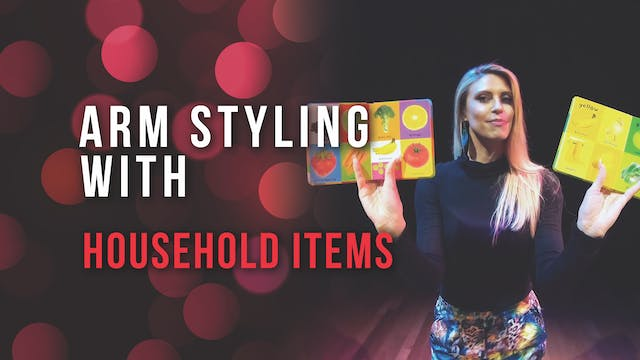 Arm Styling with Household Items