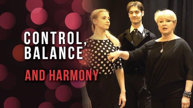 Control, Balance & Harmony