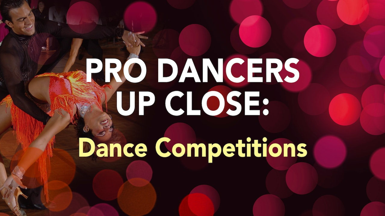 PRO DANCERS UP CLOSE: Dance Competition