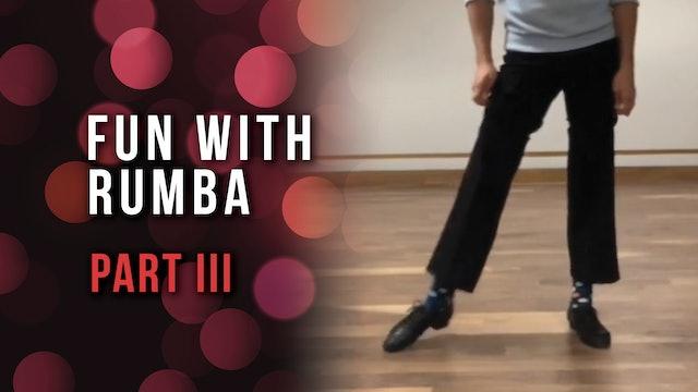 Fun With Rumba - Part III
