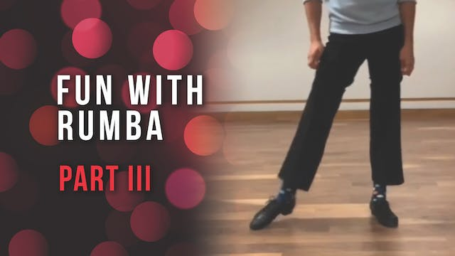Fun With Rumba - Part III