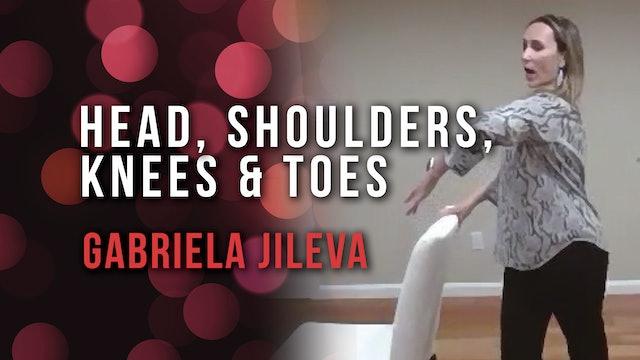 Gabriela Jileva - Head, Shoulders, Knees & Toes