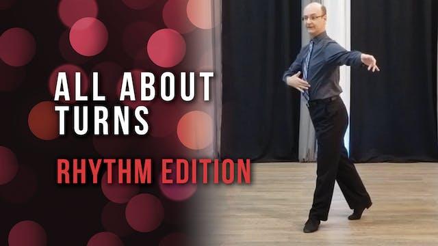 All About Turns - Rhythm Edition