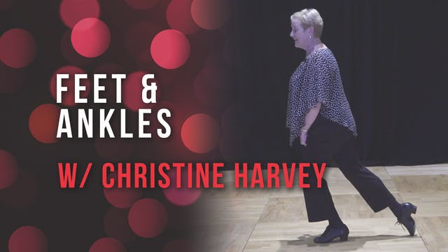 Feet & Ankles with Christine Harvey
