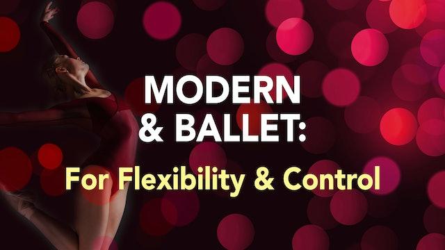 MODERN & BALLET: For Flexibility & Control