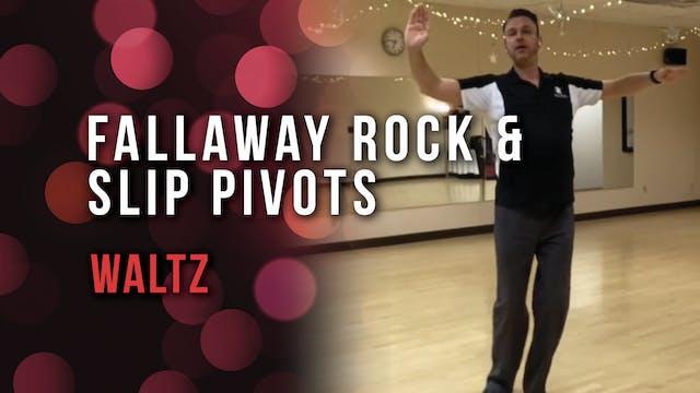Fallaway Rock & Slip Pivot Actions